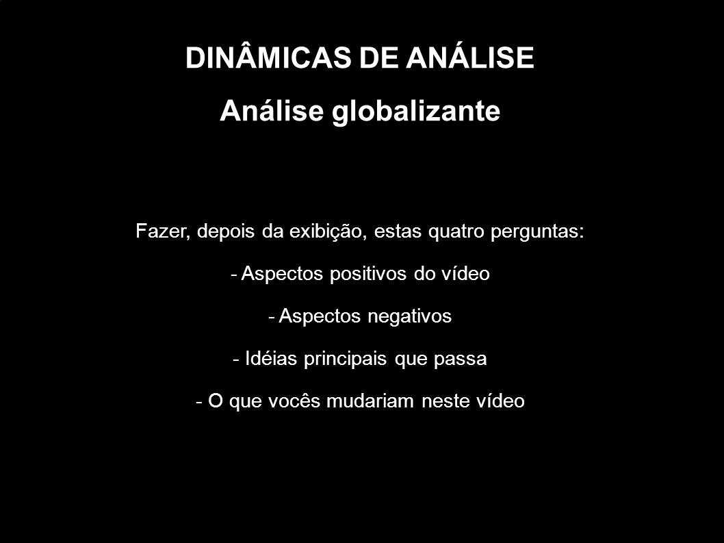 DINÂMICAS DE ANÁLISE Análise globalizante