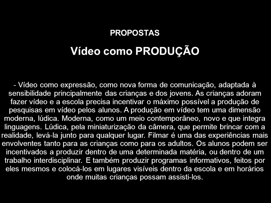 Vídeo como PRODUÇÃO PROPOSTAS