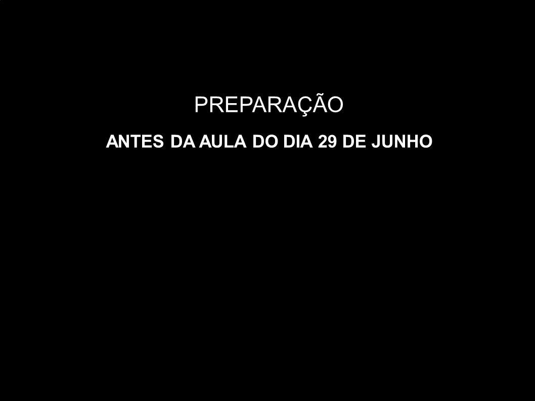 ANTES DA AULA DO DIA 29 DE JUNHO