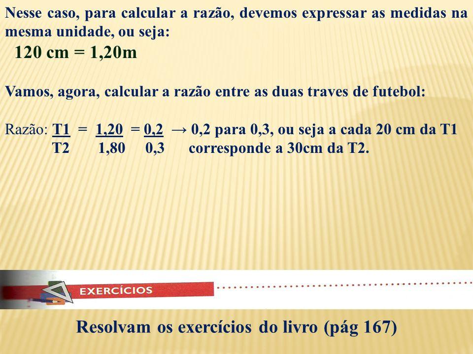 Resolvam os exercícios do livro (pág 167)
