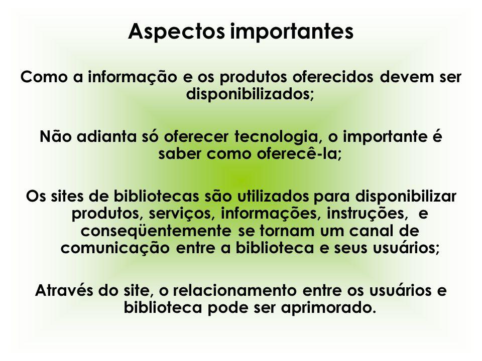 Como a informação e os produtos oferecidos devem ser disponibilizados;