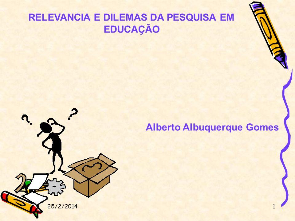RELEVANCIA E DILEMAS DA PESQUISA EM EDUCAÇÃO