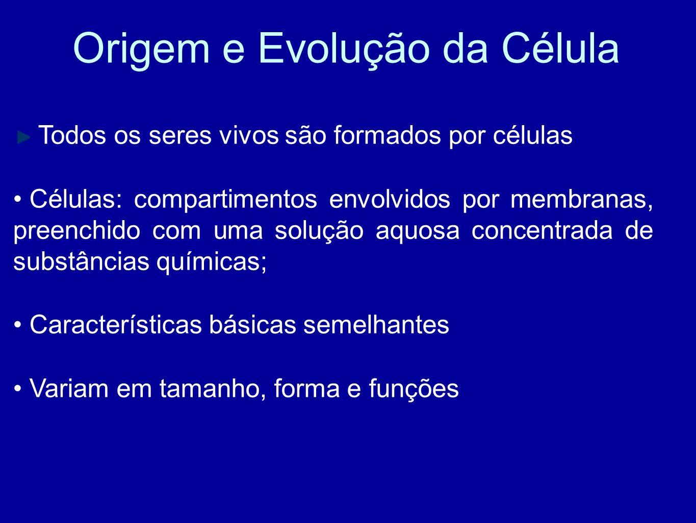 Origem e Evolução da Célula