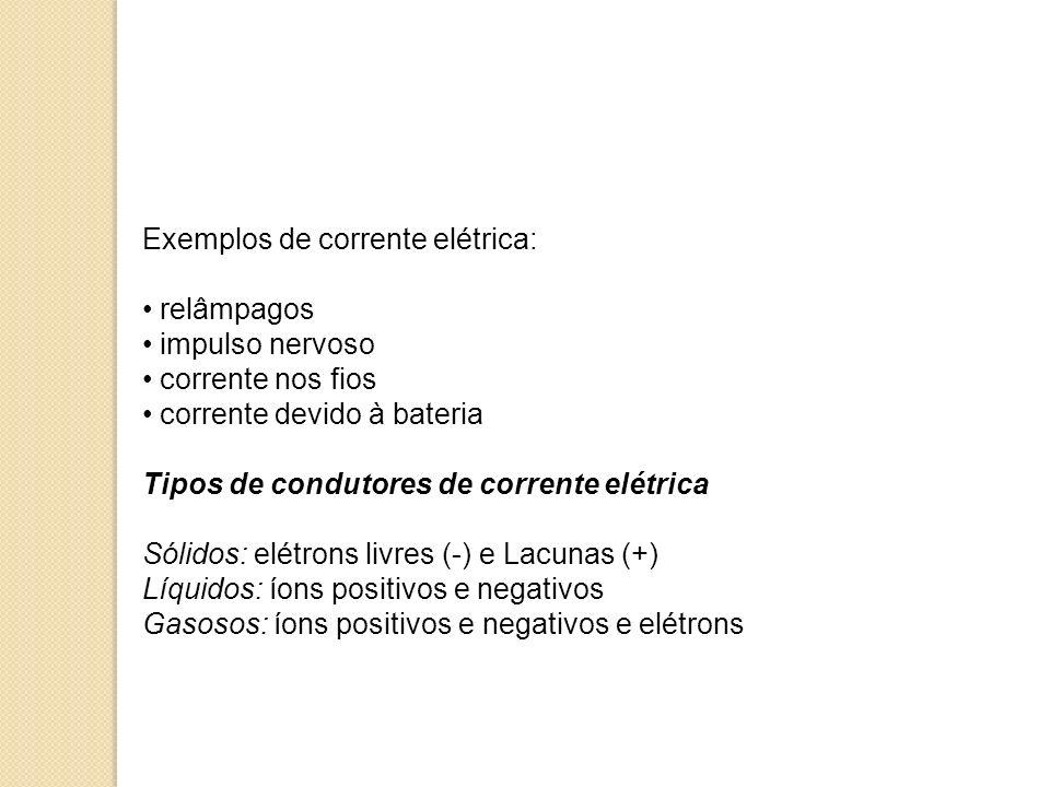 Exemplos de corrente elétrica: