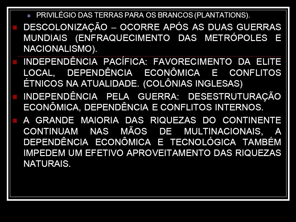 PRIVILÉGIO DAS TERRAS PARA OS BRANCOS (PLANTATIONS).