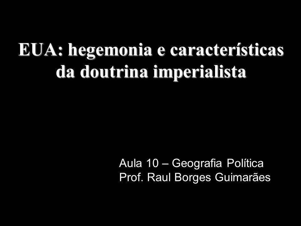 EUA: hegemonia e características da doutrina imperialista