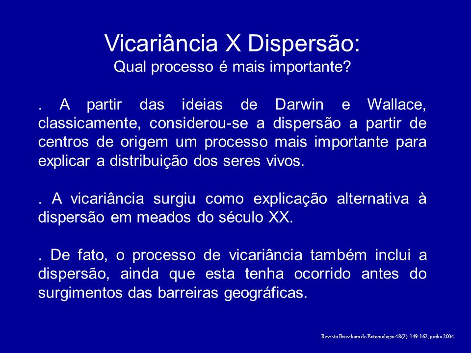 Vicariância X Dispersão:
