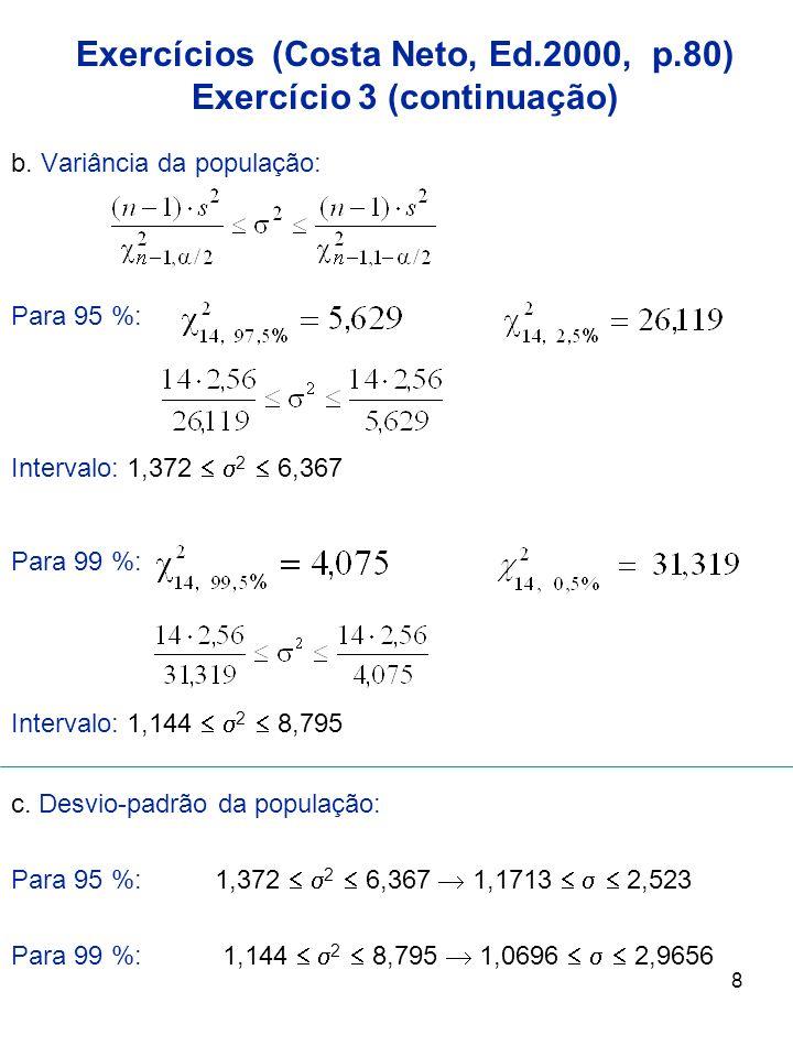 Exercícios (Costa Neto, Ed.2000, p.80) Exercício 3 (continuação)