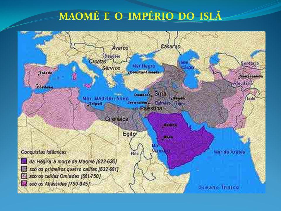 MAOMÉ E O IMPÉRIO DO ISLÃ