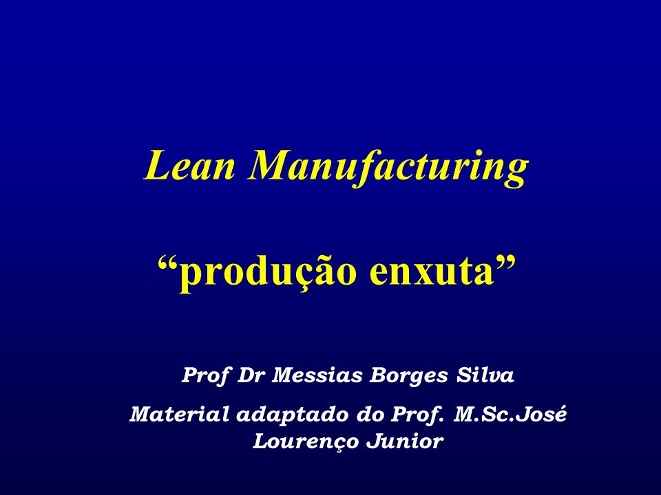 Lean Manufacturing produção enxuta
