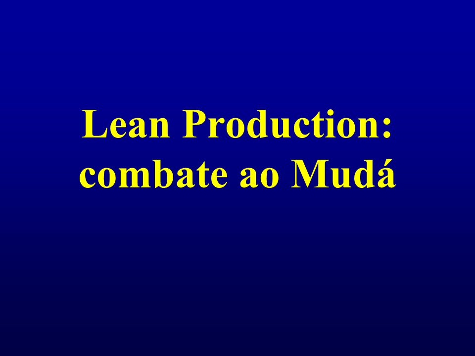 Lean Production: combate ao Mudá