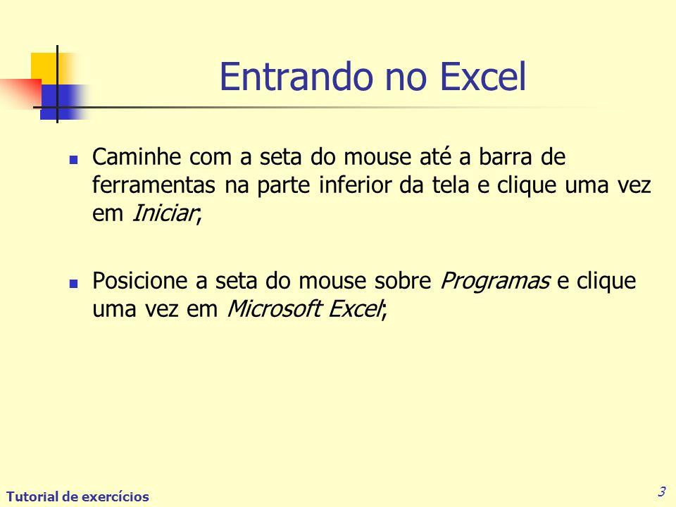 Entrando no Excel Caminhe com a seta do mouse até a barra de ferramentas na parte inferior da tela e clique uma vez em Iniciar;