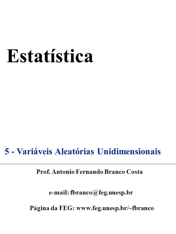 Estatística 5 - Variáveis Aleatórias Unidimensionais