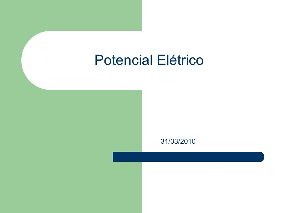 Potencial Elétrico 31/03/2010
