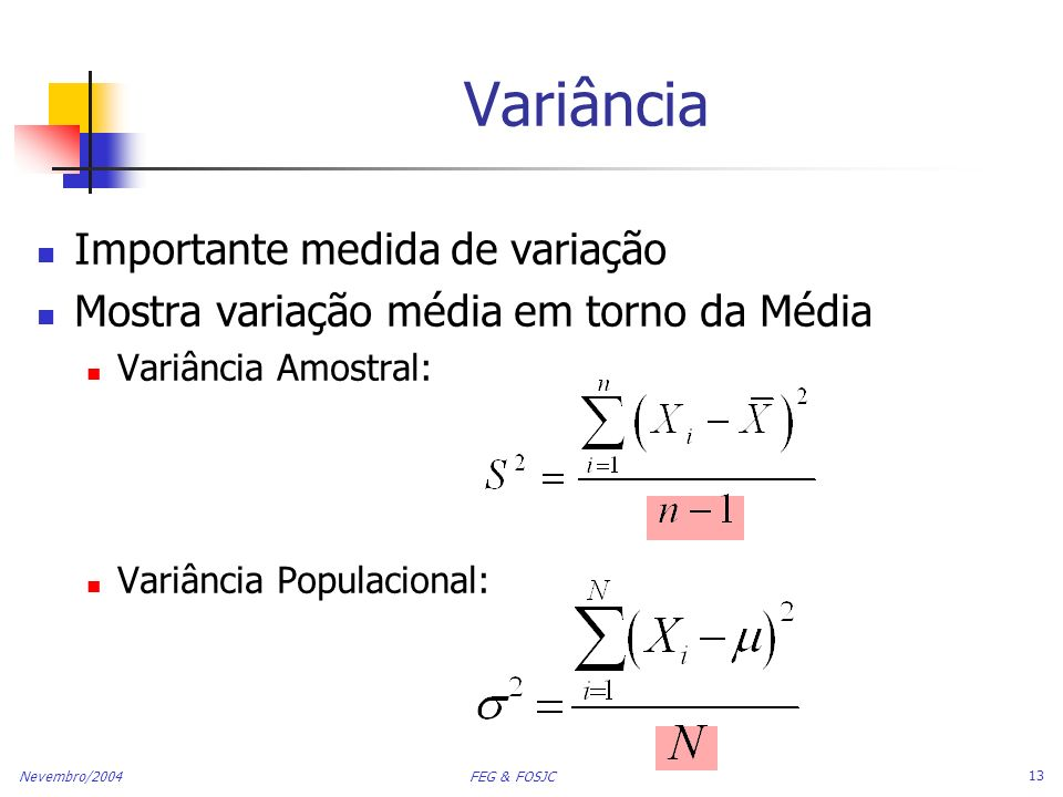 Variância Importante medida de variação