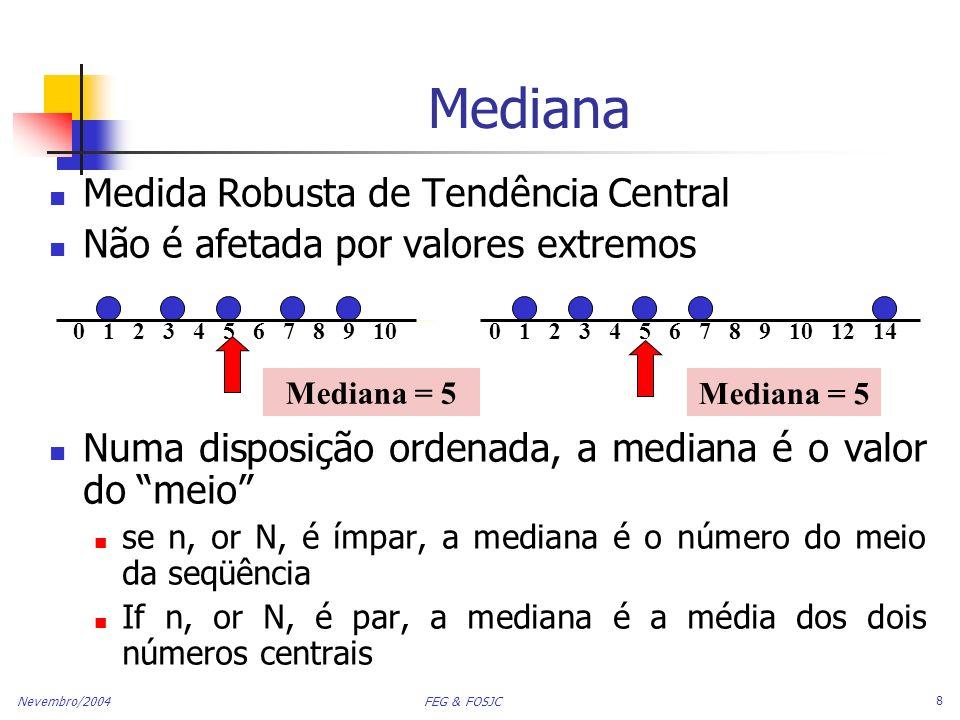 Mediana Medida Robusta de Tendência Central