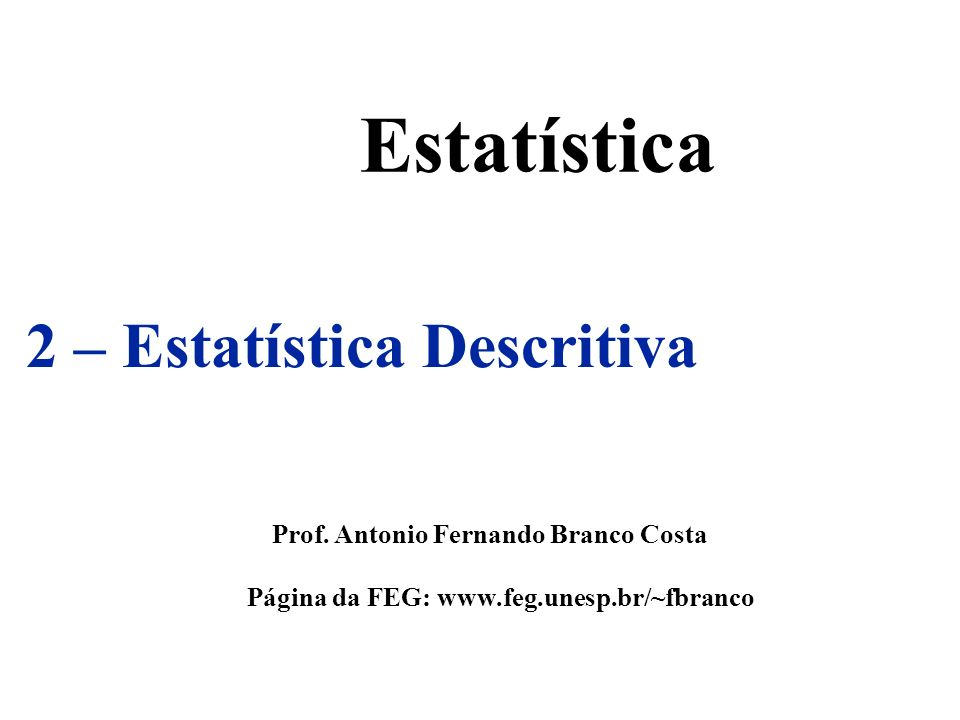 Estatística 2 – Estatística Descritiva