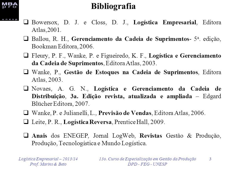 BibliografiaBowersox, D. J. e Closs, D. J., Logística Empresarial, Editora Atlas,2001.
