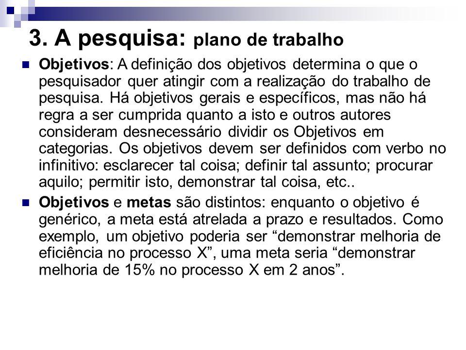 3. A pesquisa: plano de trabalho