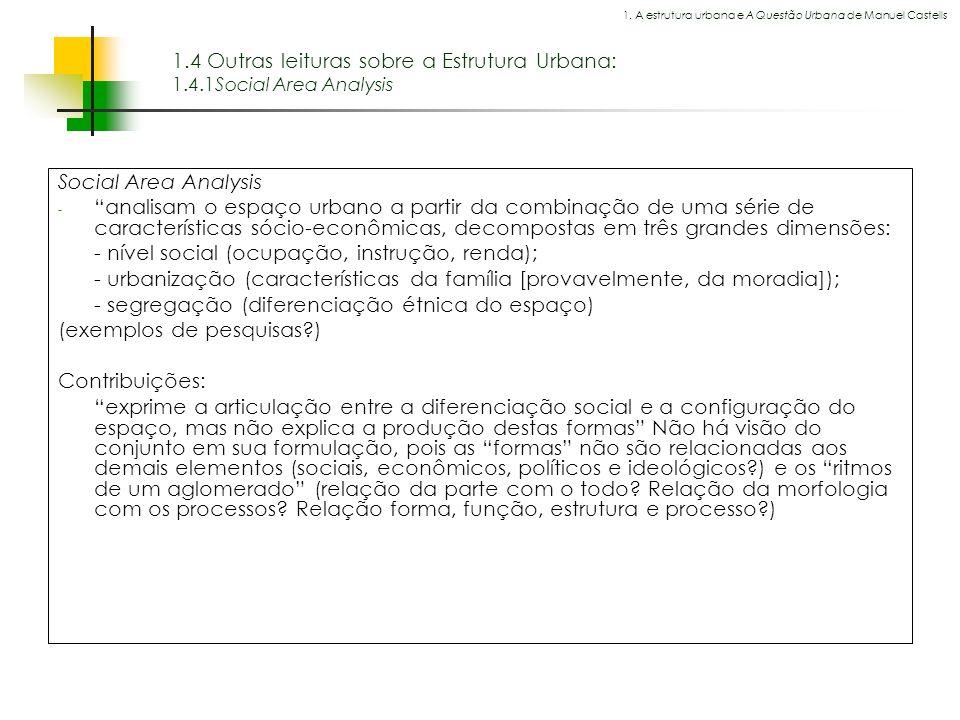- nível social (ocupação, instrução, renda);