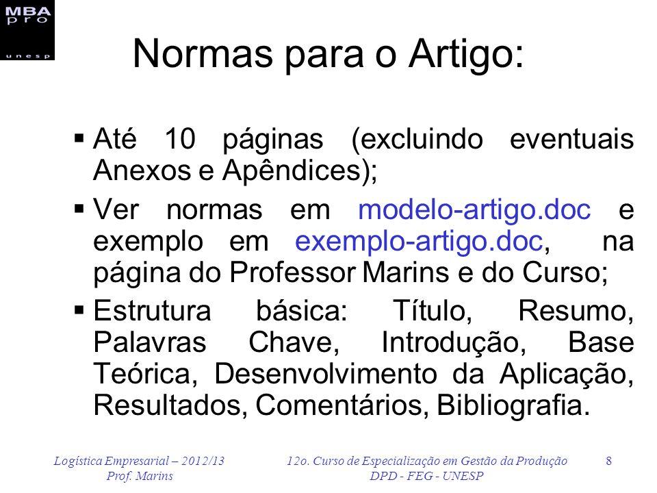 Normas para o Artigo: Até 10 páginas (excluindo eventuais Anexos e Apêndices);