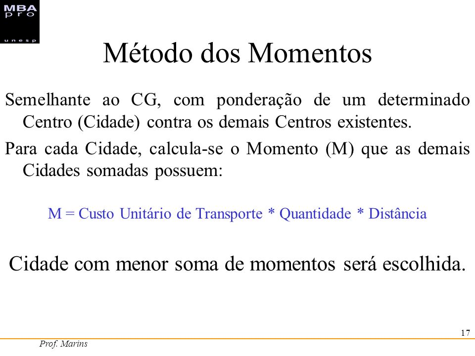 Método dos Momentos Cidade com menor soma de momentos será escolhida.