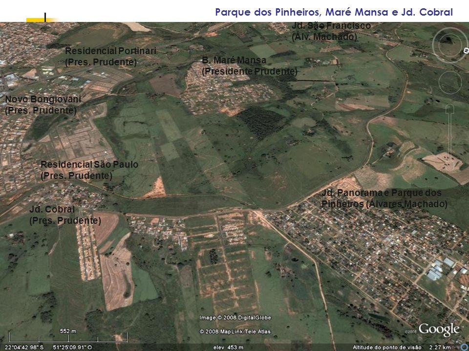 Parque dos Pinheiros, Maré Mansa e Jd. Cobral