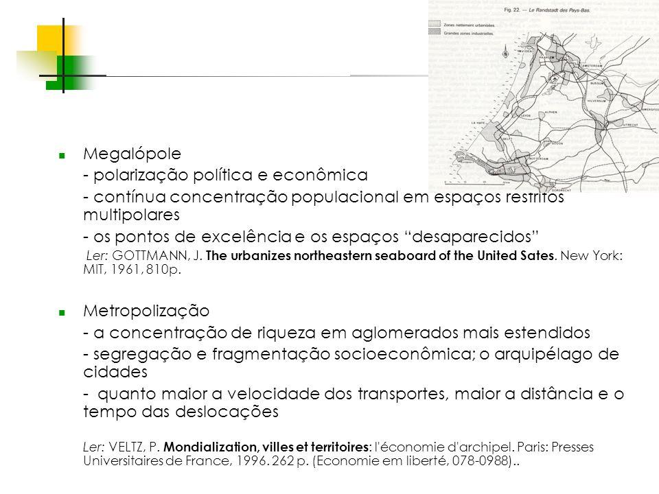 - polarização política e econômica