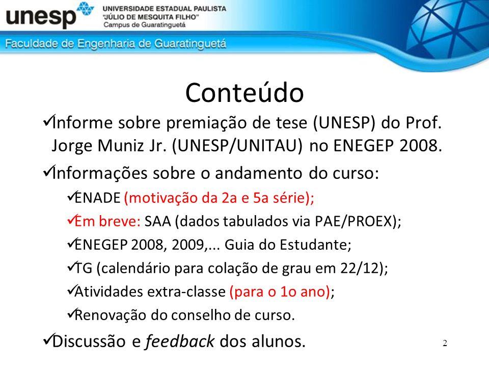 Conteúdo Informe sobre premiação de tese (UNESP) do Prof. Jorge Muniz Jr. (UNESP/UNITAU) no ENEGEP 2008.
