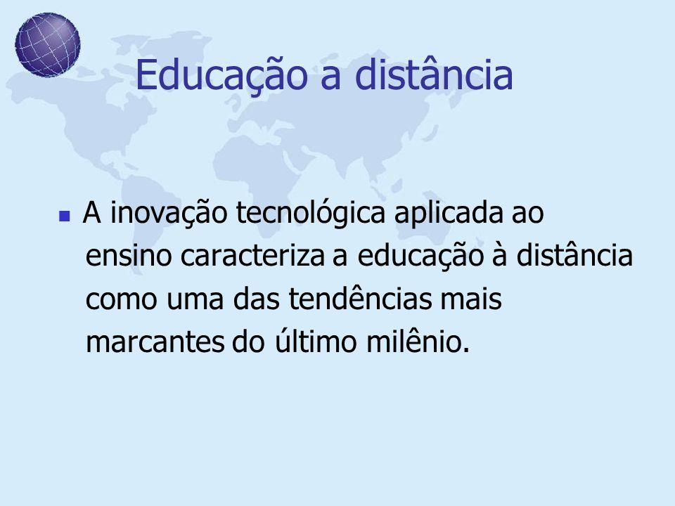 Educação a distância A inovação tecnológica aplicada ao