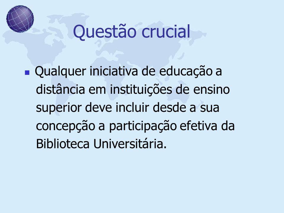 Questão crucial Qualquer iniciativa de educação a