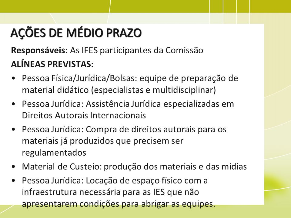 AÇÕES DE MÉDIO PRAZO Responsáveis: As IFES participantes da Comissão