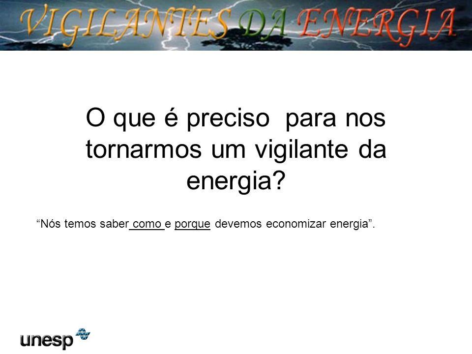 O que é preciso para nos tornarmos um vigilante da energia
