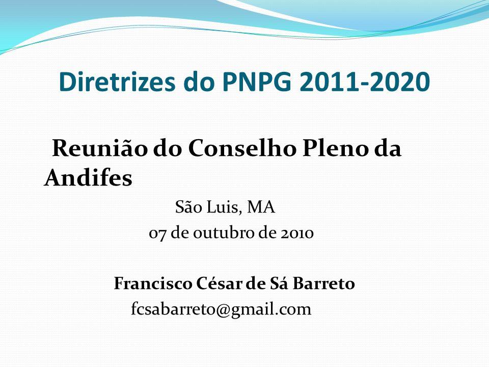 Diretrizes do PNPG 2011-2020 Reunião do Conselho Pleno da Andifes