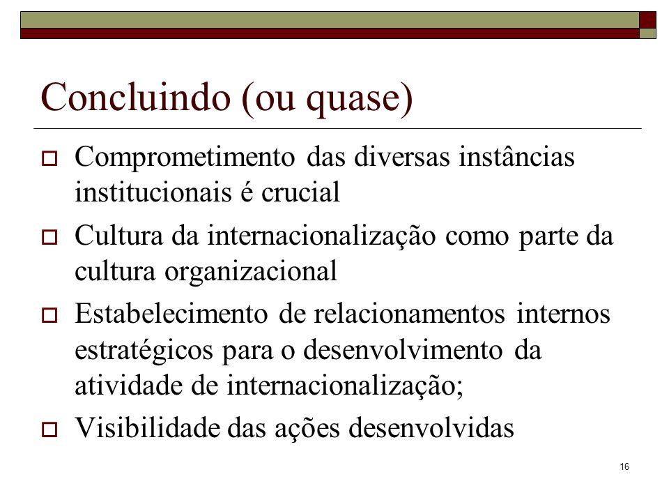 Concluindo (ou quase) Comprometimento das diversas instâncias institucionais é crucial.