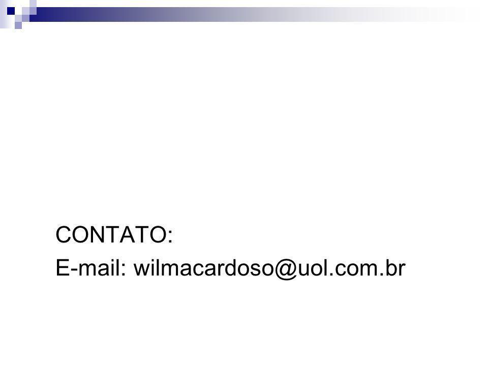 CONTATO: E-mail: wilmacardoso@uol.com.br