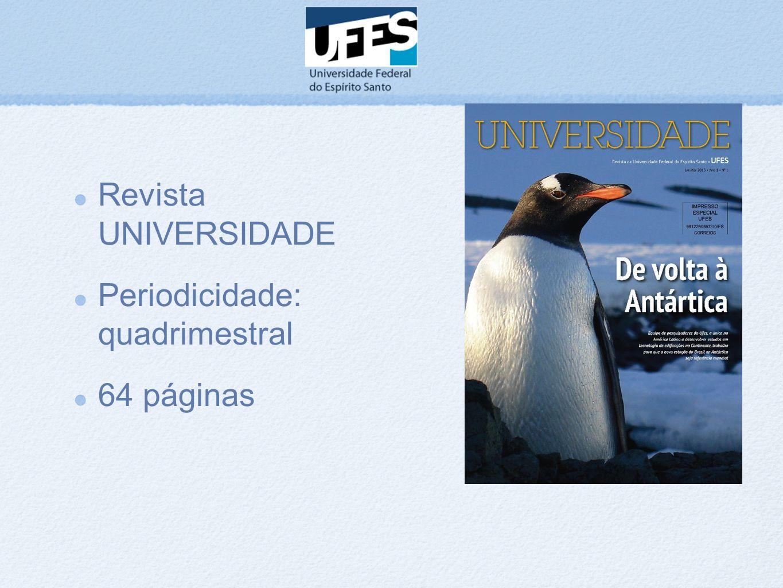 Revista UNIVERSIDADE Periodicidade: quadrimestral 64 páginas