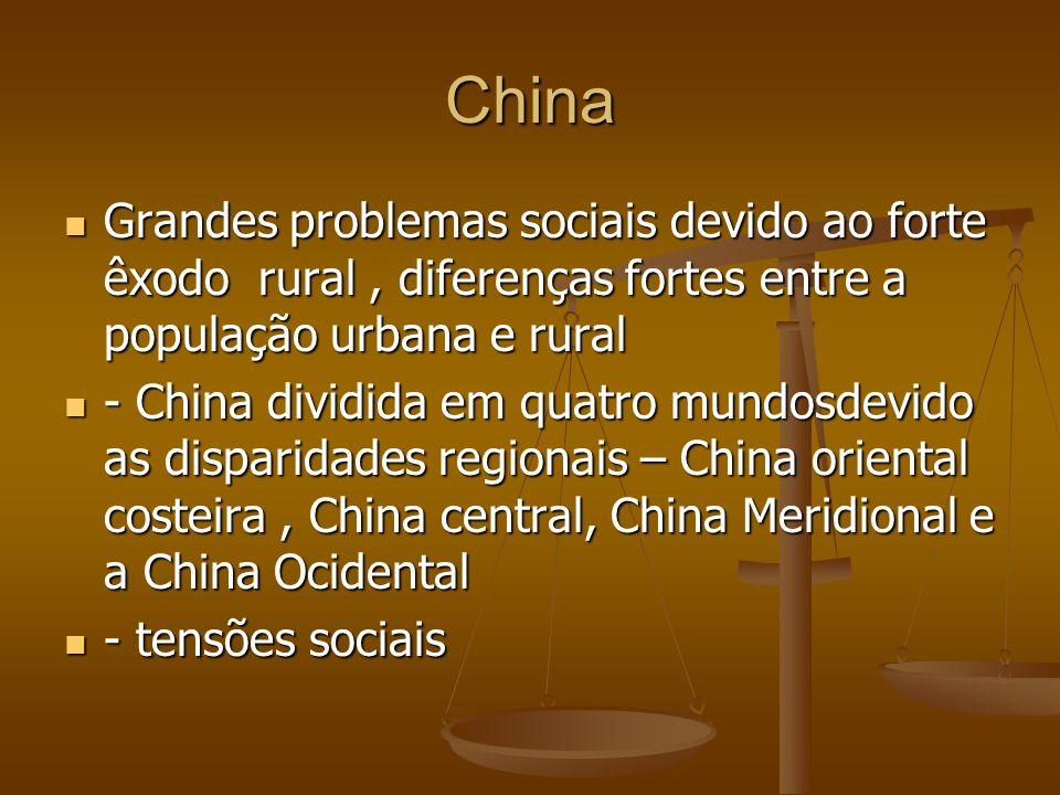 China Grandes problemas sociais devido ao forte êxodo rural , diferenças fortes entre a população urbana e rural.