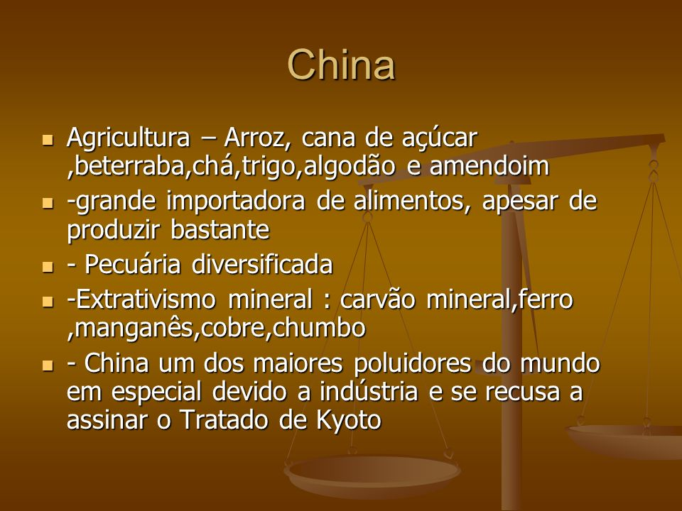 China Agricultura – Arroz, cana de açúcar ,beterraba,chá,trigo,algodão e amendoim. -grande importadora de alimentos, apesar de produzir bastante.