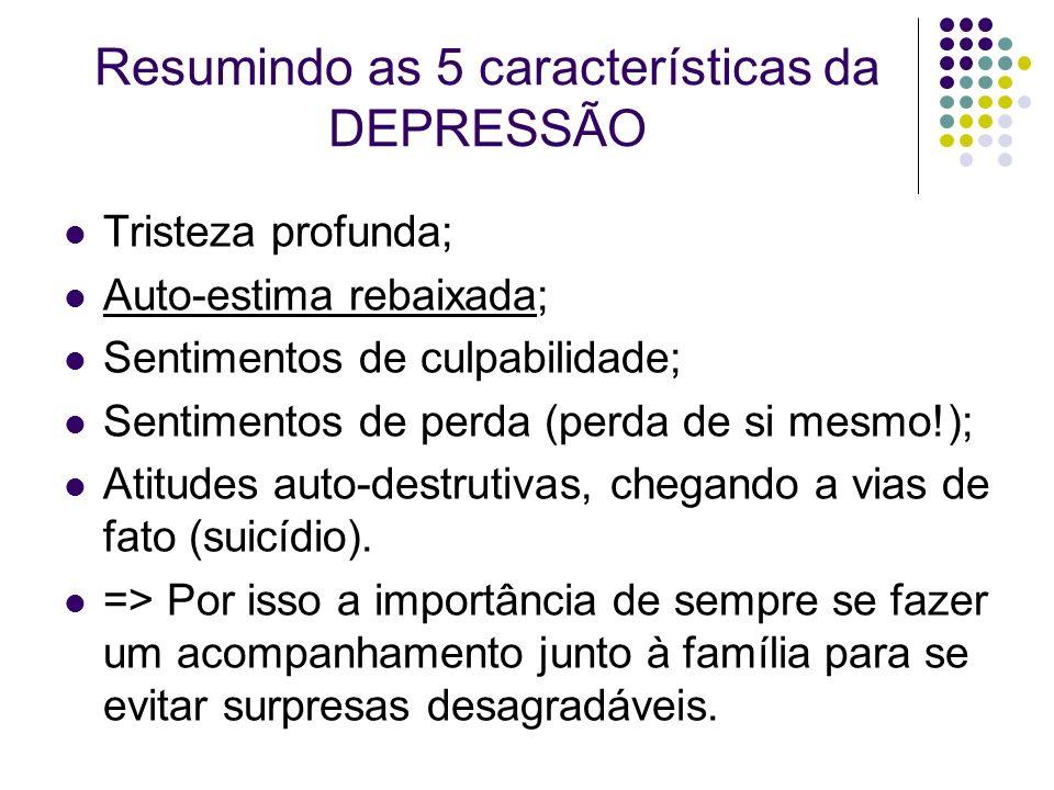 Resumindo as 5 características da DEPRESSÃO