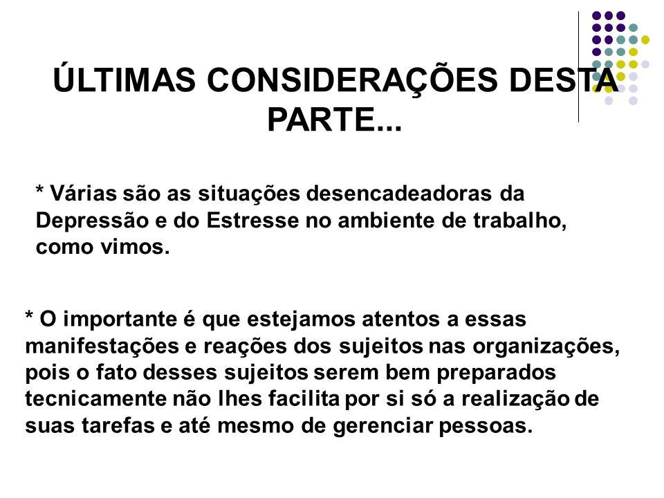 ÚLTIMAS CONSIDERAÇÕES DESTA PARTE...