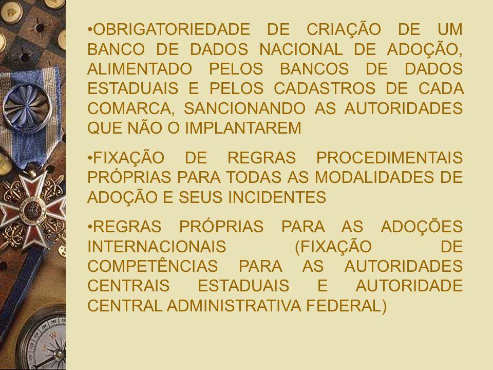 OBRIGATORIEDADE DE CRIAÇÃO DE UM BANCO DE DADOS NACIONAL DE ADOÇÃO, ALIMENTADO PELOS BANCOS DE DADOS ESTADUAIS E PELOS CADASTROS DE CADA COMARCA, SANCIONANDO AS AUTORIDADES QUE NÃO O IMPLANTAREM