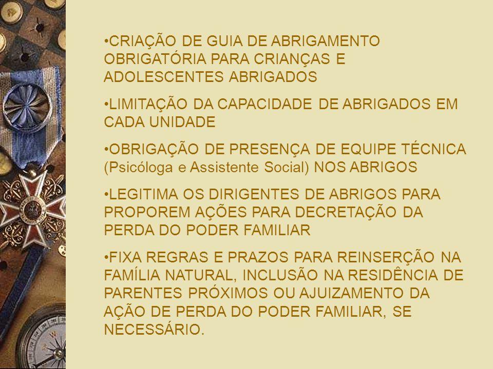 CRIAÇÃO DE GUIA DE ABRIGAMENTO OBRIGATÓRIA PARA CRIANÇAS E ADOLESCENTES ABRIGADOS