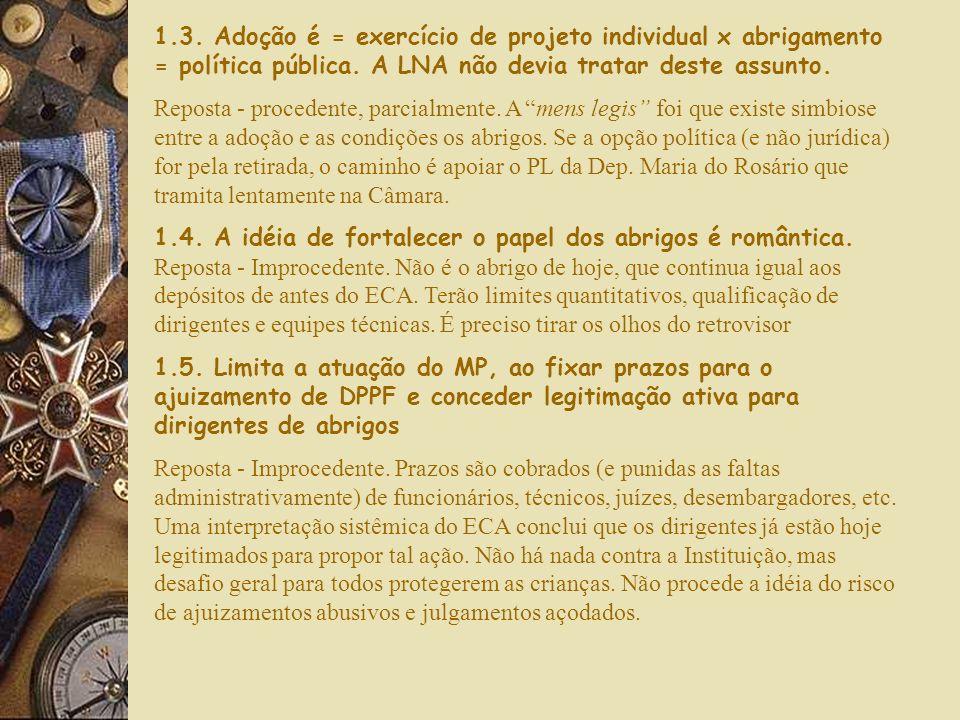 1.3. Adoção é = exercício de projeto individual x abrigamento = política pública. A LNA não devia tratar deste assunto.