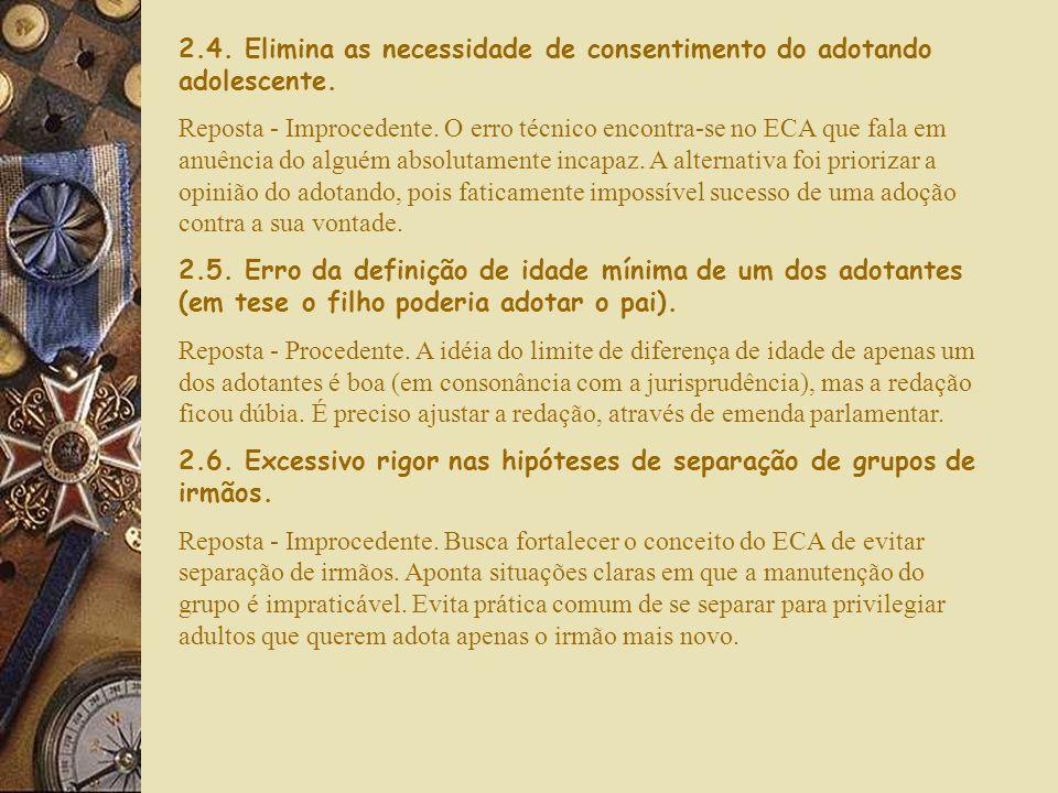 2.4. Elimina as necessidade de consentimento do adotando adolescente.