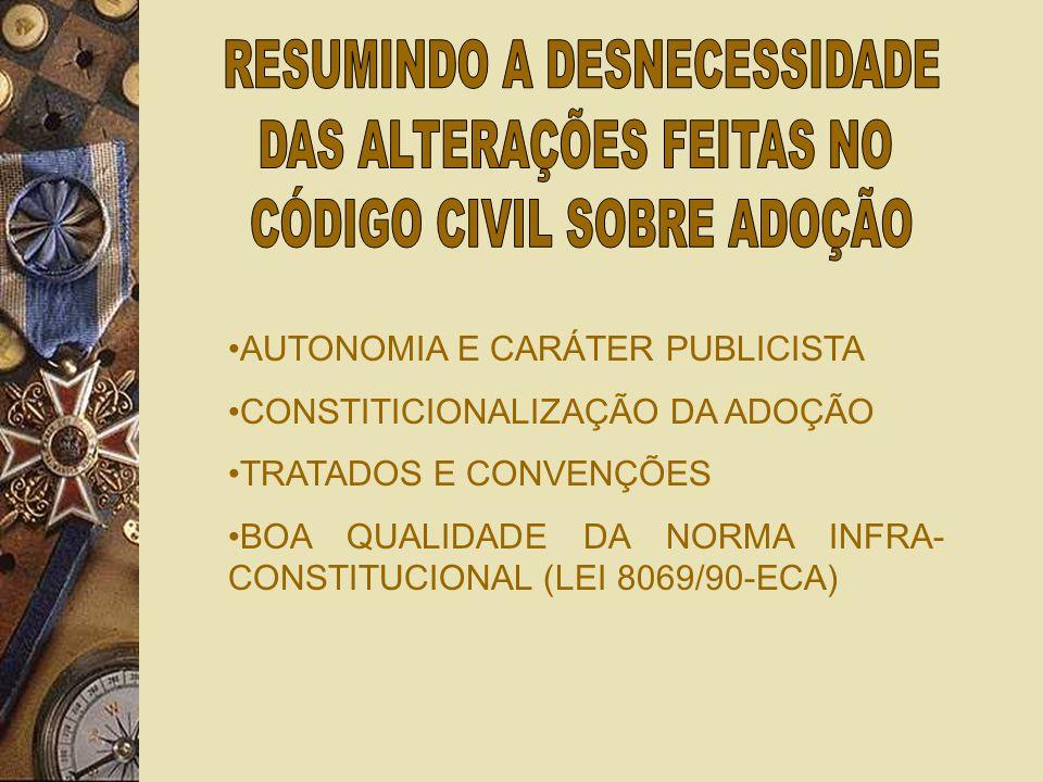RESUMINDO A DESNECESSIDADE DAS ALTERAÇÕES FEITAS NO