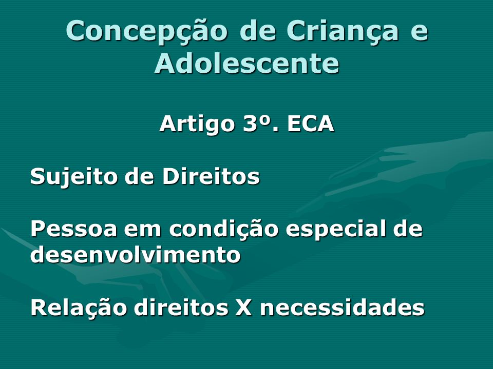 Concepção de Criança e Adolescente