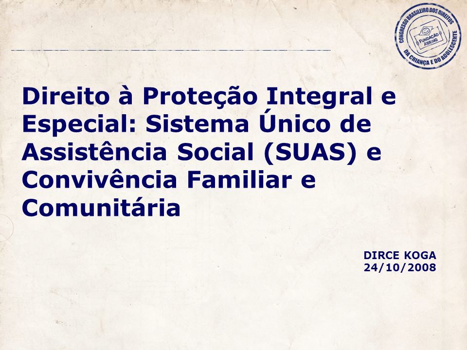 Direito à Proteção Integral e Especial: Sistema Único de Assistência Social (SUAS) e Convivência Familiar e Comunitária