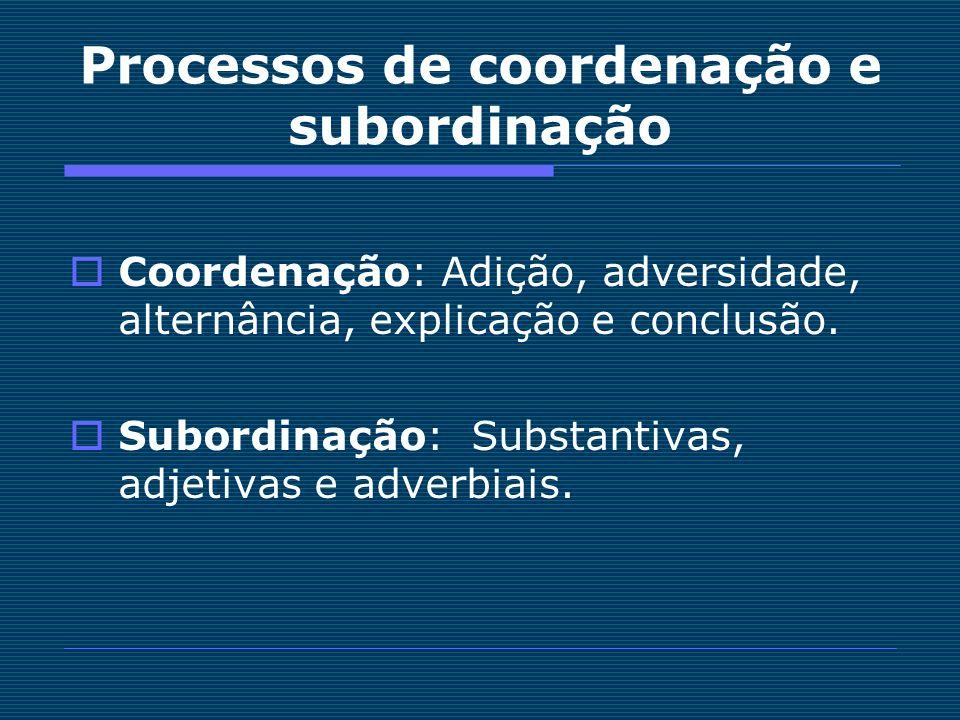 Processos de coordenação e subordinação