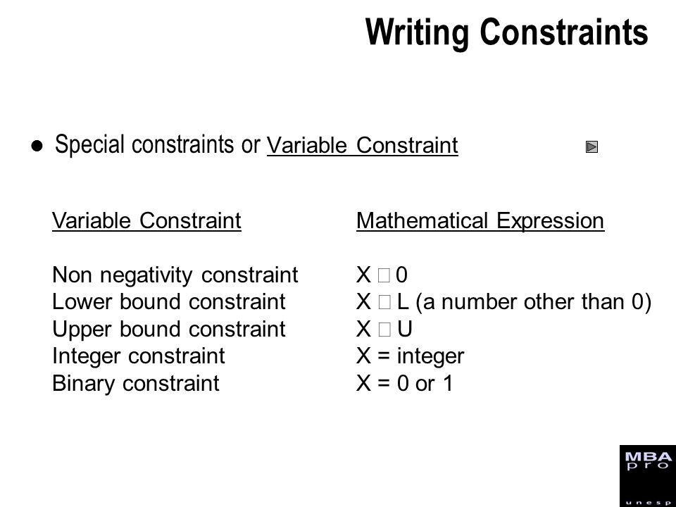 Writing Constraints Special constraints or Variable Constraint